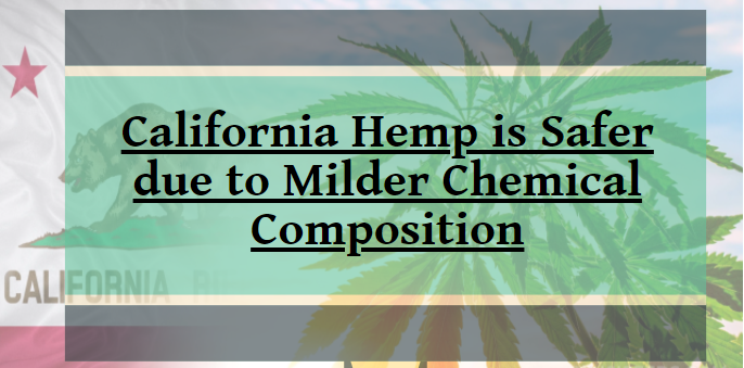 California Hemp is Safer due to Milder Chemical Composition