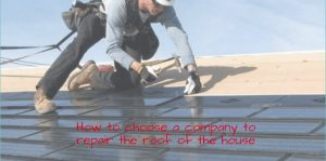 How to choose a company to repair the roof of the house