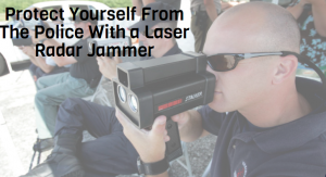 Protect Yourself From The Police With a Laser Radar Jammer